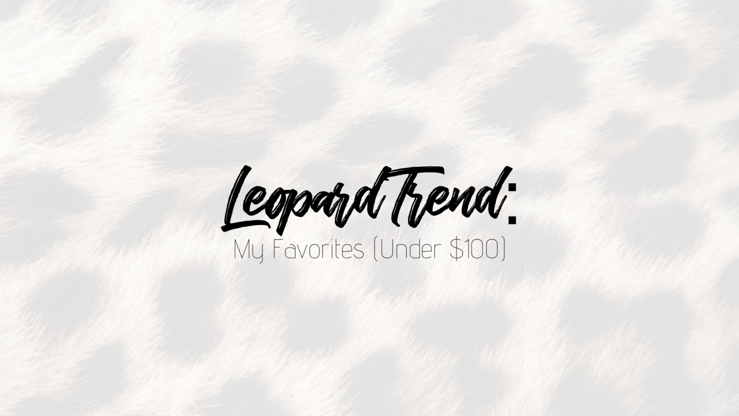 Leopard Trend: My Favorites