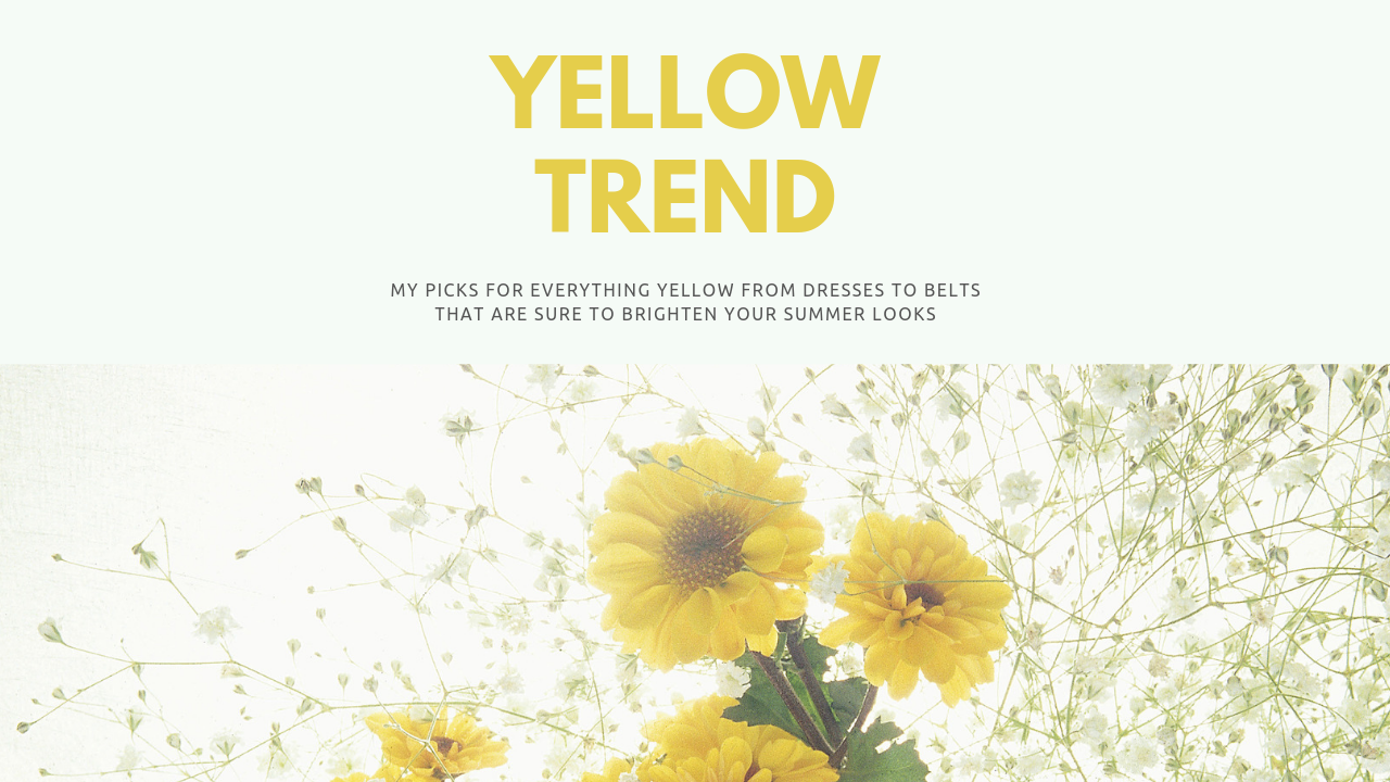 Yellow Trend: My Picks From Dresses, Shoes and even Swim!