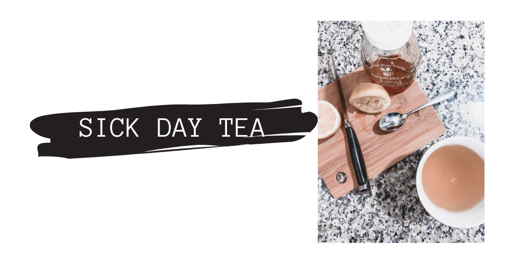 Grandmas Are Always Right: Sick Days 'Tea' Recipe