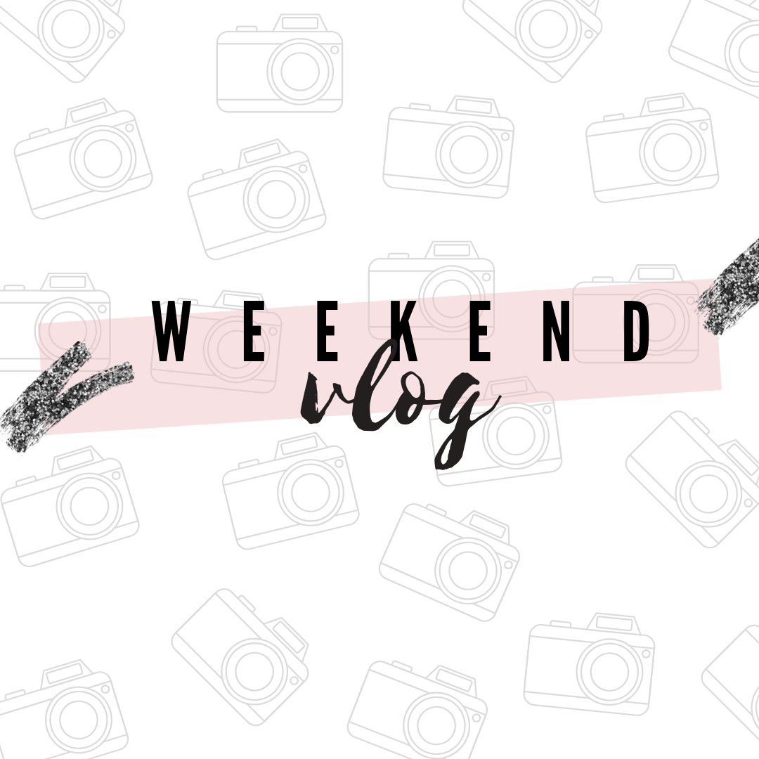 Vlog// Weekend Fun