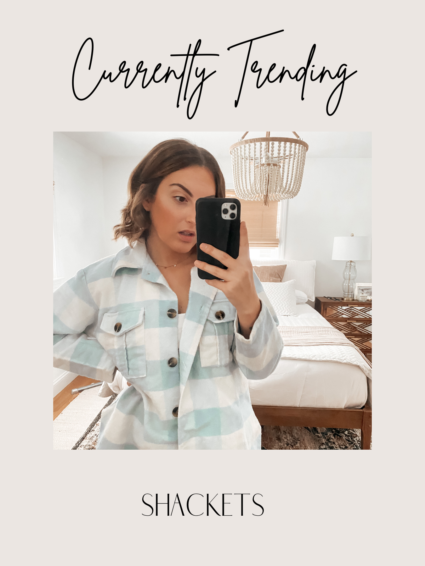 TRENDING // Shackets & All The Ones I am loving!