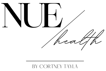 NUE HEALTH BY CORTNEY TAYLA